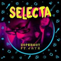 Dopebwoy/Jayh Selecta (feat.Jayh)