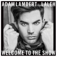 Adam Lambert Welcome To The Show (feat. Laleh)