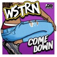 WSTRN Come Down