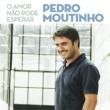 Pedro Moutinho O Amor Não Pode Esperar
