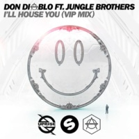 Don Diablo/Jungle Brothers I'll House You (feat.Jungle Brothers) [VIP Mix]