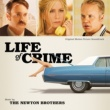The Newton Brothers Life Of Crime [Original Motion Picture Soundtrack]