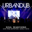 Urbandub Soul Searching [Live From Metrotent, Manila / 2015]