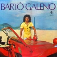 Bartô Galeno Querem Seuparar-Me de Você