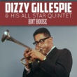 Dizzy Gillespie & His All Star Quintet Hot House