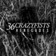 36 Crazyfists Renegades