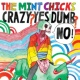 The Mint Chicks Crazy? Yes! Dumb? No! (2016 Remastered)