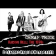 Cheap Trick Raising Hell: The 1970s