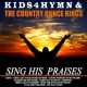 Kids 4 Hymn&The Country Dance Kings Lord, I Lift Your Name on High