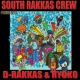 South Rakkas Crew/D-Rakkas/Ryoko/Robs & Duke Forty Six (46)