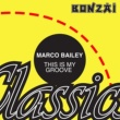 Marco Bailey This Is My Groove (Radio Edit)