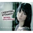 Christina Stürmer Mama (Ana Ahabak) [Radio Version 2005]