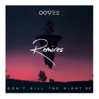 OOVEE/Flatdisk/Rhett Fisher Don't Kill The Night (feat.Rhett Fisher) [Remixes]