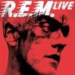 R.E.M. R.E.M. Live