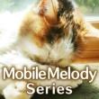 Mobile Melody Series 螺旋, 或いは聖なる欲望。 (飛蘭 : オリジナル歌手) (アニメ「聖痕のクェイサーII」より)