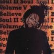 Soul II Soul Volume V - Believe