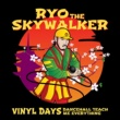 Ryo The Skywalker Vinyl Days (Dancehall Teach Me Everything)