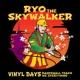 Ryo The Skywalker Vinyl Days (Dancehall Teach Me Everything)