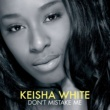 Keisha White Don't Mistake Me (Soul Seekerz Club Mix)