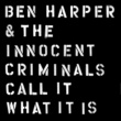 Ben Harper & The Innocent Criminals Call It What It Is (Japan Version)