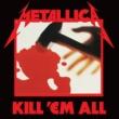 Metallica Kill 'Em All [Remastered]
