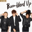 w-inds. Boom Word Up