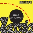 M.I.K.E. Got To Have It (Club Mix)