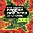 Sizzla The Biggest Reggae One-Drop Anthems 2006