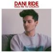 Dani Ride Take Me to Church