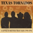 Texas Tornados (Hey Baby) Que Paso