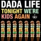 Dada Life Tonight We're Kids Again