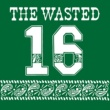 THE WASTED So Good!!