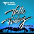 Flo Rida Hello Friday (feat. Jason Derulo) [Remixes]