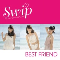 Swip BEST FRIEND