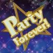 ションテル Party Forever!