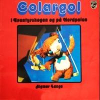 Rigmor Lange Colargol i Eventyrskogen og på Nordpolen
