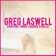 Greg Laswell Dodged A Bullet