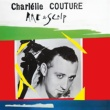 CharlElie Couture 1000 Interviews (Biographie)