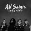 All Saints This Is A War [Remixes]