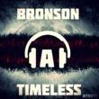 Bronson Timeless