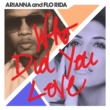 Arianna and Flo Rida Who Did You Love