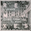 Underworld Shining Future Remixes