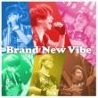 Brand New Vibe うりゃおい。