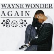 Wayne Wonder Again