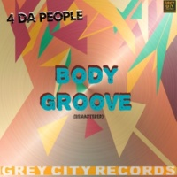 4 Da People Body Groove (Remastered)