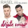 Rasel Déjate amar (feat. Fito Blanko)