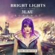 Bright Lights Runaway (feat. 3LAU) [Dzeko & Torres Remix]