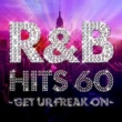 Various Artists Get Ur Freak On -R&B HITS 60 songs-