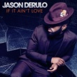 Jason Derulo If It Ain't Love