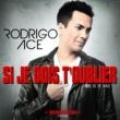 Rodrigo Ace Si je dois t'oublier (Dime si te vas) [Reggaeton Remix]